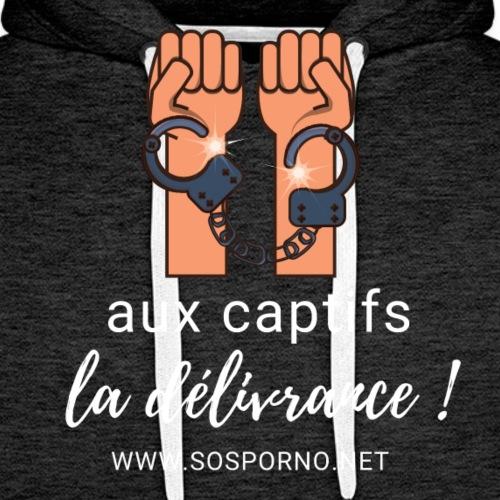 Aux captifs... la délivrance ! - Sweat-shirt à capuche Premium pour hommes