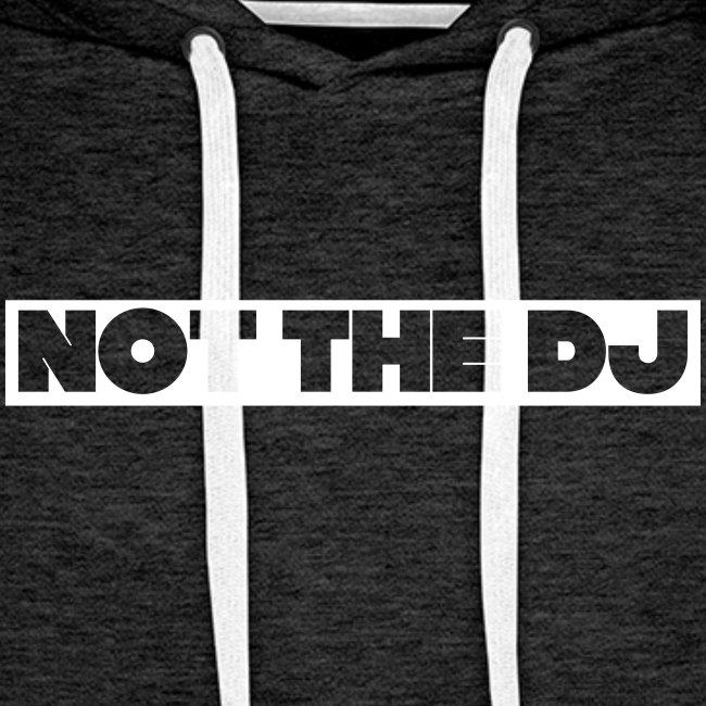 Not the DJ