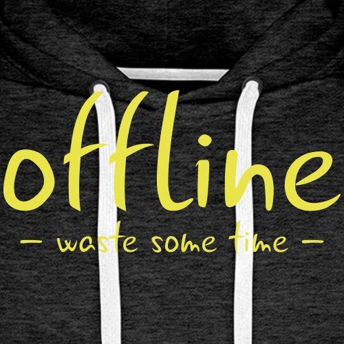 Waste some time offline – Typo – Farbe wählbar - Männer Premium Hoodie