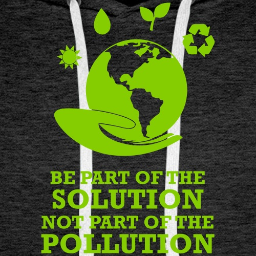 be part of the solution not part if the problem