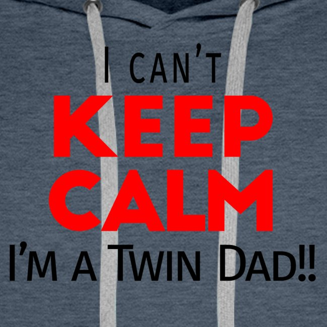 I Can't Keep Calm (Dad's Only!)