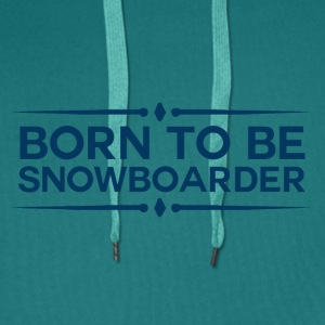 BORN TO BE SNOWBOARDER - BOARDER POWER - Men's Premium Hoodie