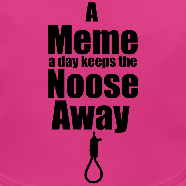 A Meme a day keeps the Noose Away cup