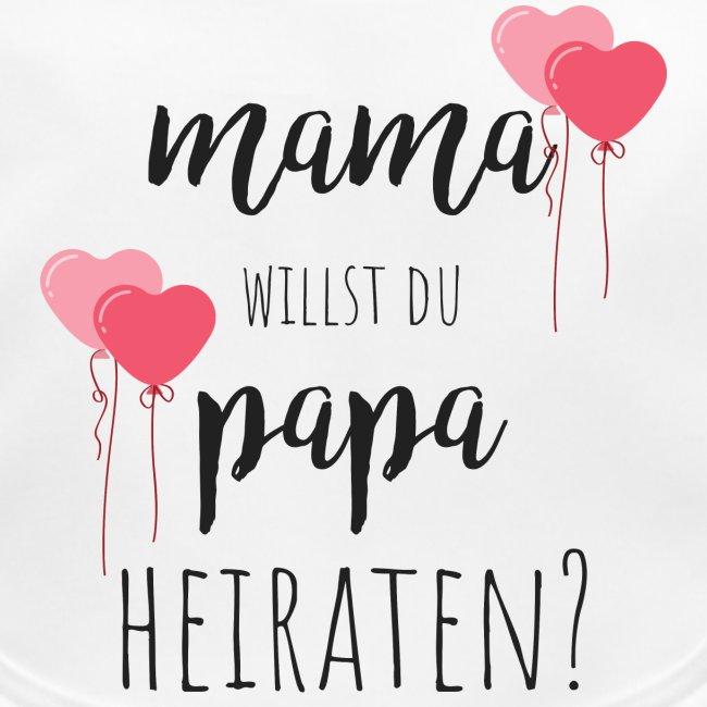 mama, willst du Papa heiraten?