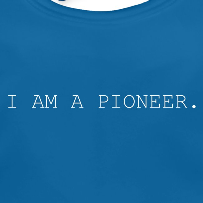You're a pioneer - White Text