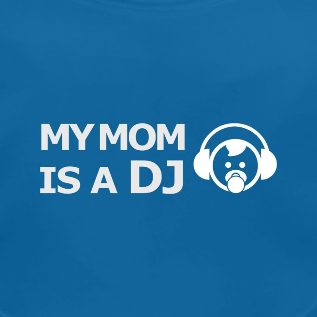 My mom is a DJ