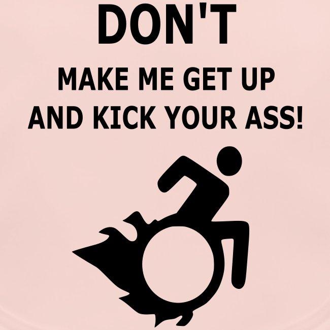 Laat me niet uit mijn rolstoel moeten opstaan