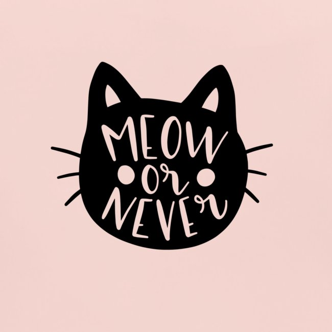 Cat Sayings: Meow or Never