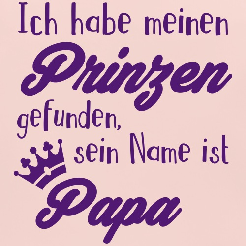 Habe meinen Prinzen gefunden, sein Name ist Papa