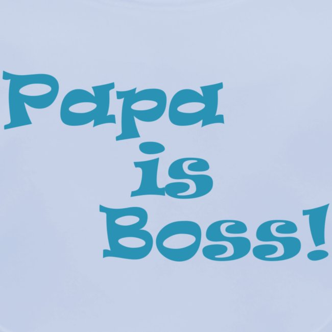 Papa is Boss! - boy