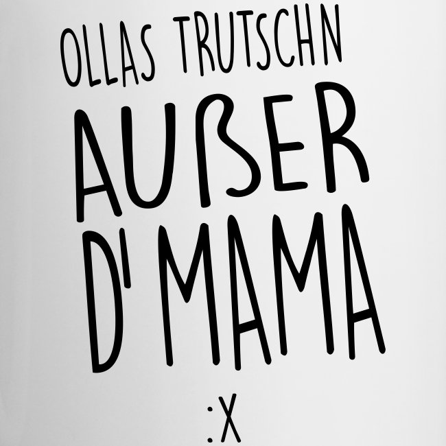 Vorschau: Ollas Trudschn außer d'Mama - Tasse zweifarbig