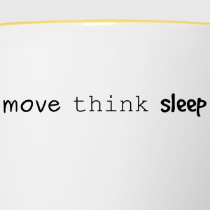 move think sleep - Tasse zweifarbig