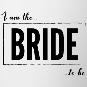 I am the Bride to be Black - Contrasting Mug