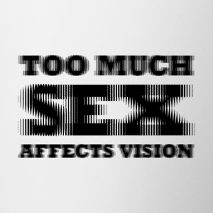 Too much sex Affect vision - Contrasting Mug