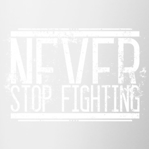 Never Stop Fighting Alt Weiss 001 AllroundDesigns - Tasse zweifarbig