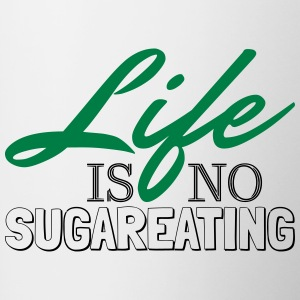 Life is no sugareating - Tasse zweifarbig
