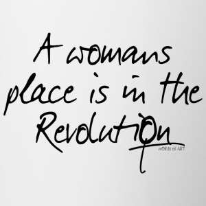 A womans place is in the Revolution - Contrasting Mug