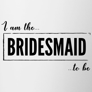 I am the Bridesmaid to be Black - Contrasting Mug