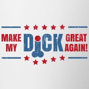 MAKE MY DICK GREAT AGAIN! - Tasse zweifarbig