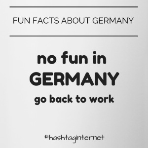 fun facts about Germany no fun in Germany go back - Tasse zweifarbig