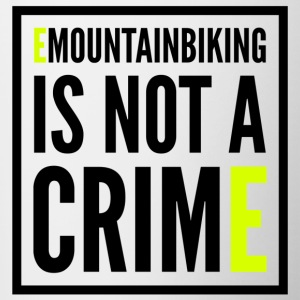 EMOUNTAINBIKING IS NOT A CRIME - Contrasting Mug