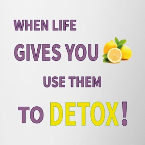 When life gives you lemons you use them to detox! - Contrasting Mug