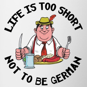 Life Is Too Short Not To Be German - Contrasting Mug