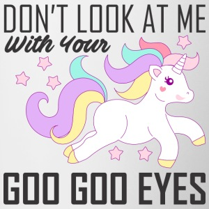 Don't look at me with your goo goo eyes - Tasse zweifarbig