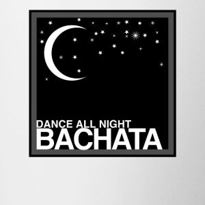 Dance all Night Bachata - auf DanceShirts - Tasse zweifarbig
