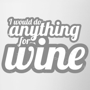 I would do anything for wine - Tasse zweifarbig