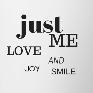 Just me, love, joy and smile :) - Taza en dos colores