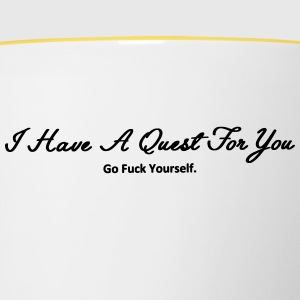 I Have A Quest For You - Tasse zweifarbig