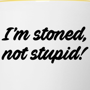i'm stoned, not stupid - Tasse zweifarbig