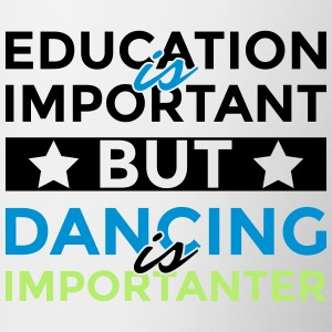 Education is important but dancing is importanter - Contrasting Mug