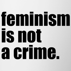 feminism is not a crime - Tasse zweifarbig