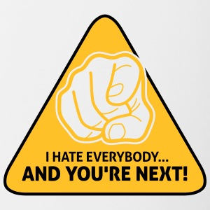 I Hate Everybody...And You're Next! - Contrasting Mug
