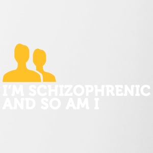 I'm Schizophrenic And I Am Too! - Contrasting Mug