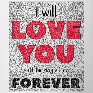 I Will Love You Jusqu'au jour After Forever - Tasse bicolore