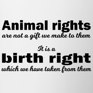 Animal rights are not a gift! - Contrasting Mug