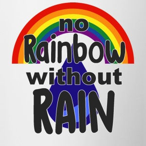 No Rainbow without Rain - Tasse zweifarbig
