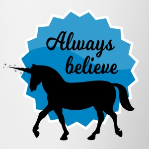 Always Believe in Unicorns - Tasse zweifarbig