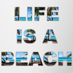 life is a beach - Tasse zweifarbig