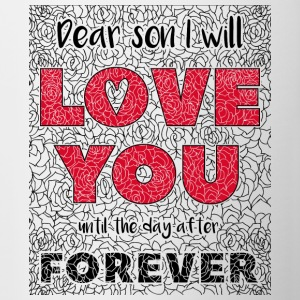 Dear Son, I Will Love You Forever - Contrasting Mug