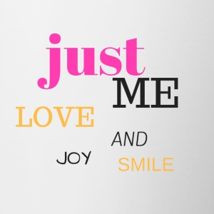 JUST ME, LOVE, JOY AND SMILE - Taza en dos colores