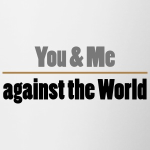 YOU AND ME AGAINST THE WORLD - Contrasting Mug