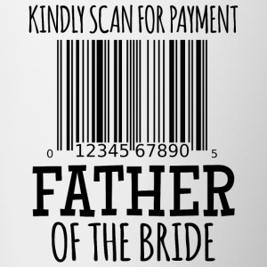 Kindly Scan for Payment - Father of the Bride - Tasse zweifarbig