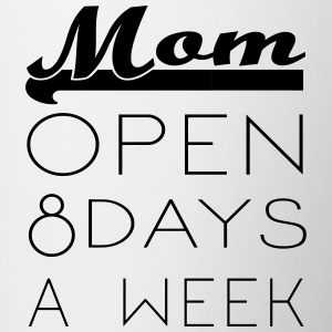 Mom: Opening hours 8 days / week - Contrasting Mug
