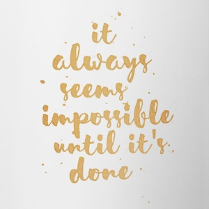 Impossible Until Done - Tasse zweifarbig