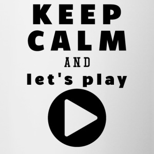Keep Calm And Let's Play - Tasse zweifarbig