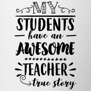 My students have an awesome teacher - Tasse zweifarbig